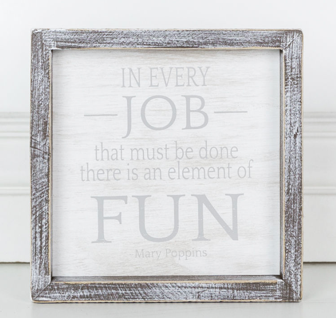 In Every Job That Must Be Done...Wooden Sign