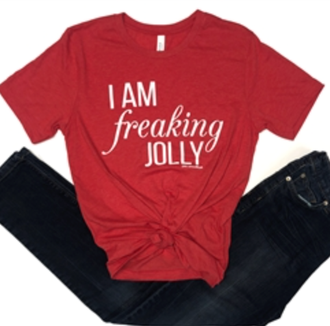 **NEW** I Am Freaking Jolly Graphic Tee