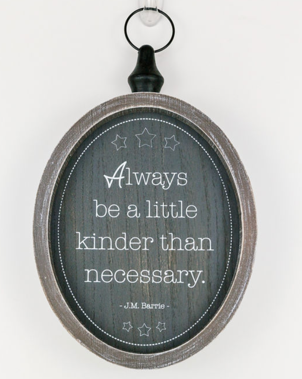 Always Be A Little Kinder...Wooden Sign