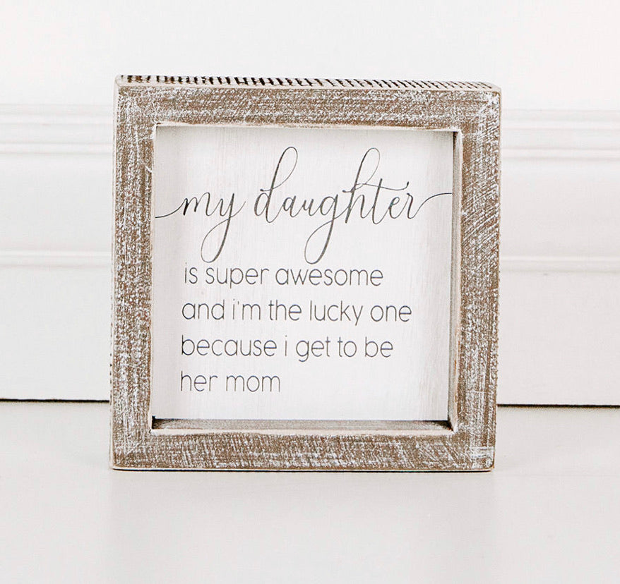 **NEW** My Daughter... Sign