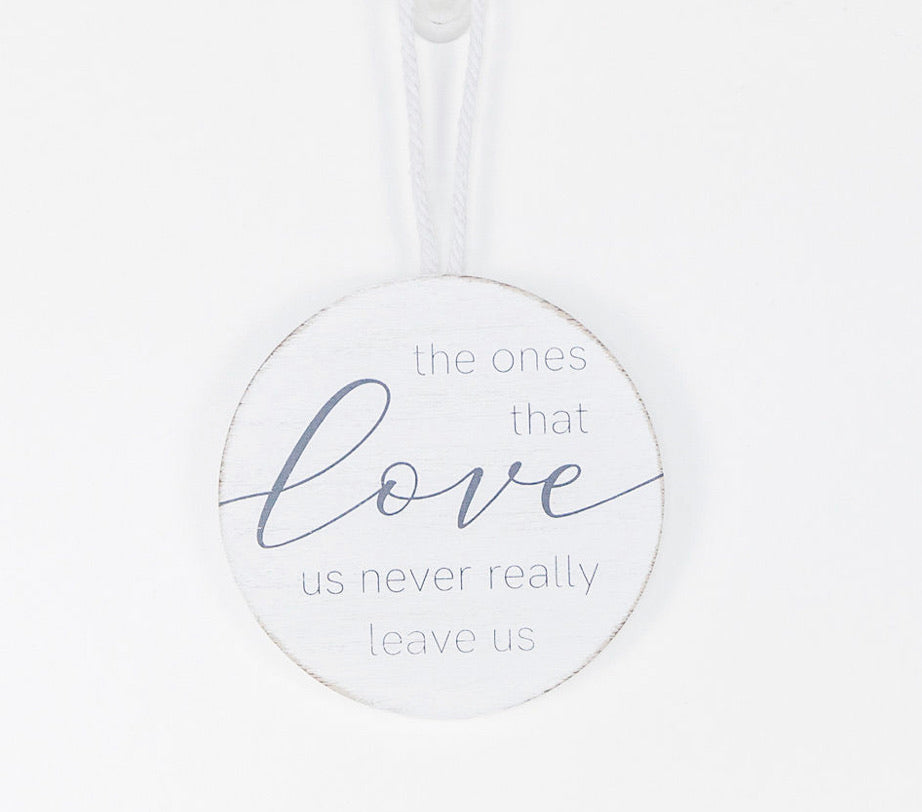 **NEW** The Ones That Love Us... Wooden Tag Sign