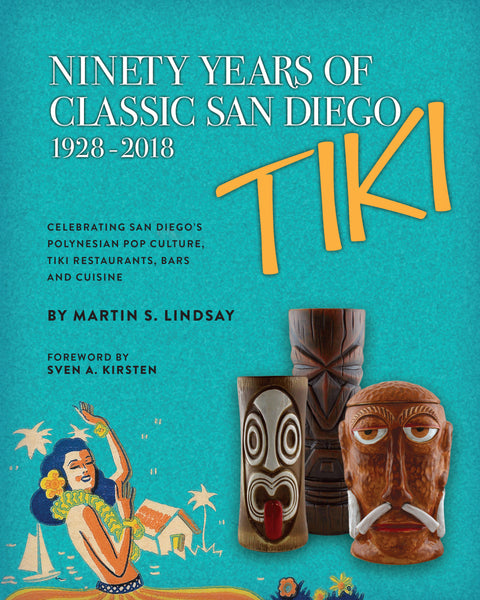 Ninety Years of Classic San Diego Tiki, 1928-2018 - EPUB