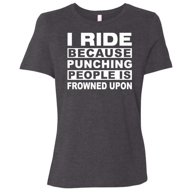 Women's I Ride To Not Punch People Relaxed Fit T-Shirt