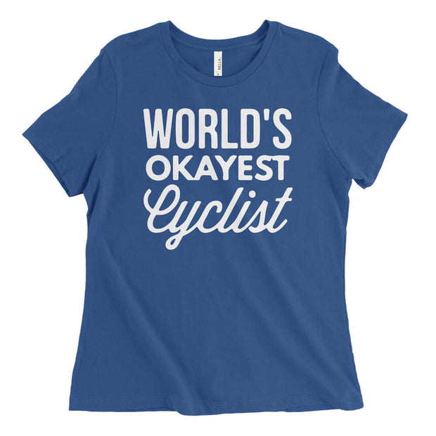 Women's World's Okayest Cyclist Relaxed Fit T-Shirt