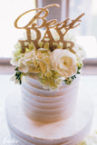 """Best Day Ever"" Cake Topper"
