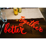 "Wedding Chair Signs ""Better Together"""