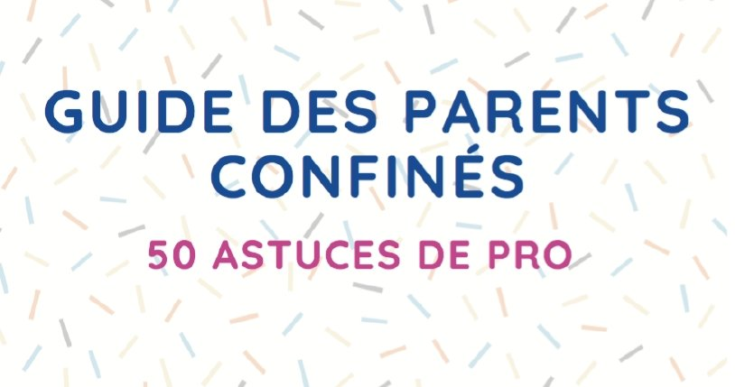 Guide du confinement Covid-19