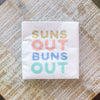 Suns Out Buns Out Cocktail Napkin