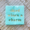 Third Wines a Charm Cocktail Napkins