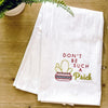 Don't be a Prick Tea Towel
