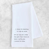 I'm Starting to Lose My Mind Tea Towel
