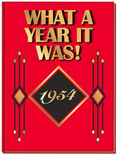 1954 What A Year It Was! Book (1st edition): Birthday or Anniversary Gift