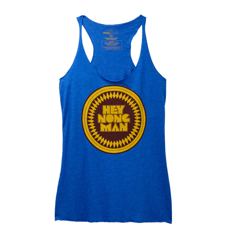 Comedy Bang Bang: Hey Nong Man Ladies Tank