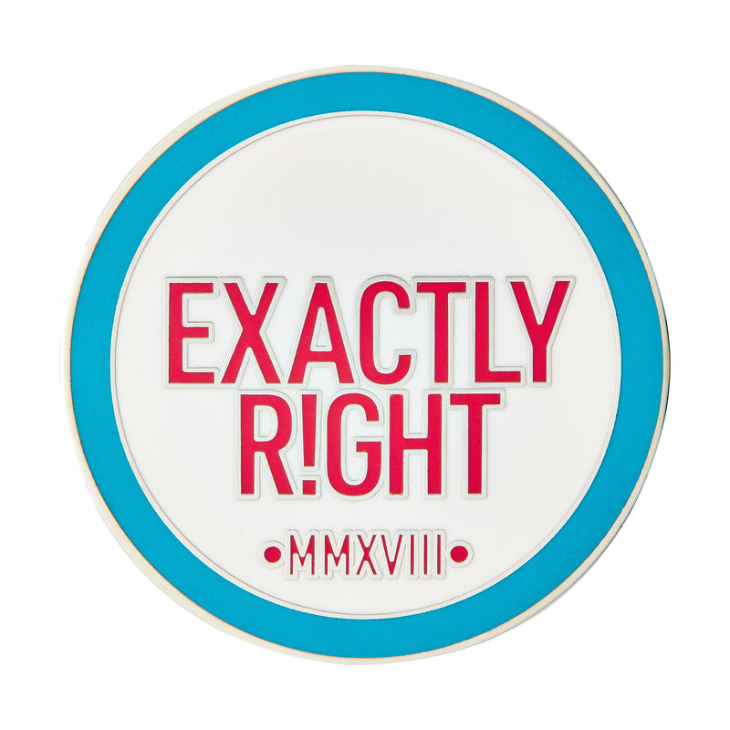 Exactly Right: Enamel Pin