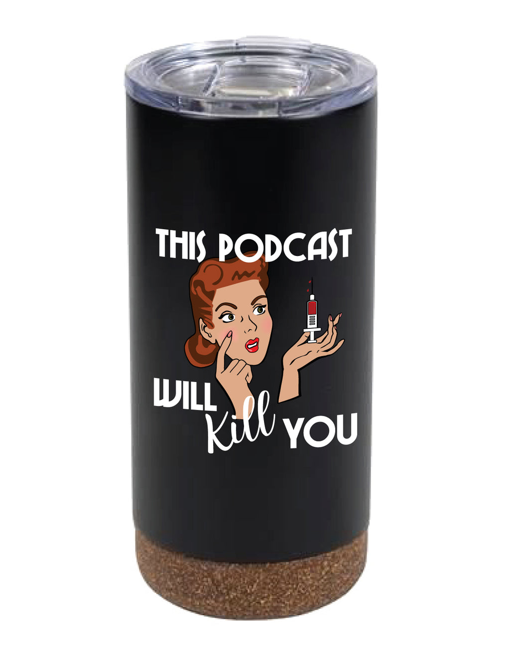 This Podcast Will Kill You: Cork Tumbler