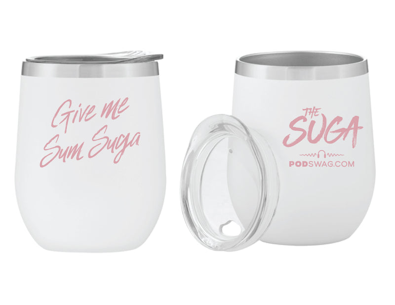 The Suga: Give Me Sum Suga Tumbler