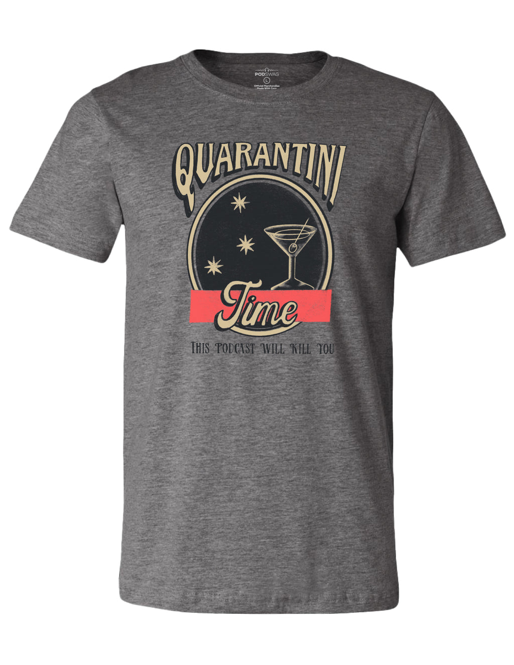 This Podcast Will Kill You: Quarantini Time T-shirt