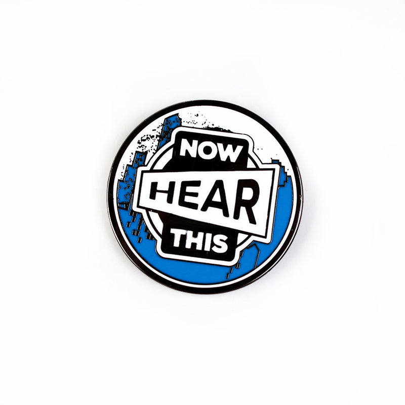 Now Hear This- Enamel Pin