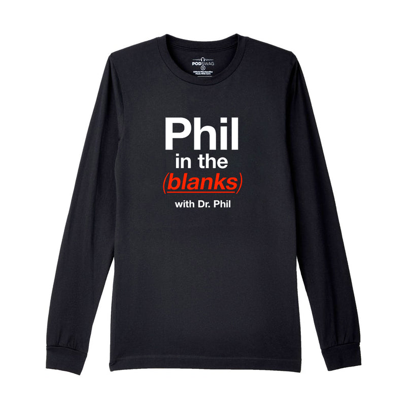 Phil in the Blanks: Long Sleeve T-shirt