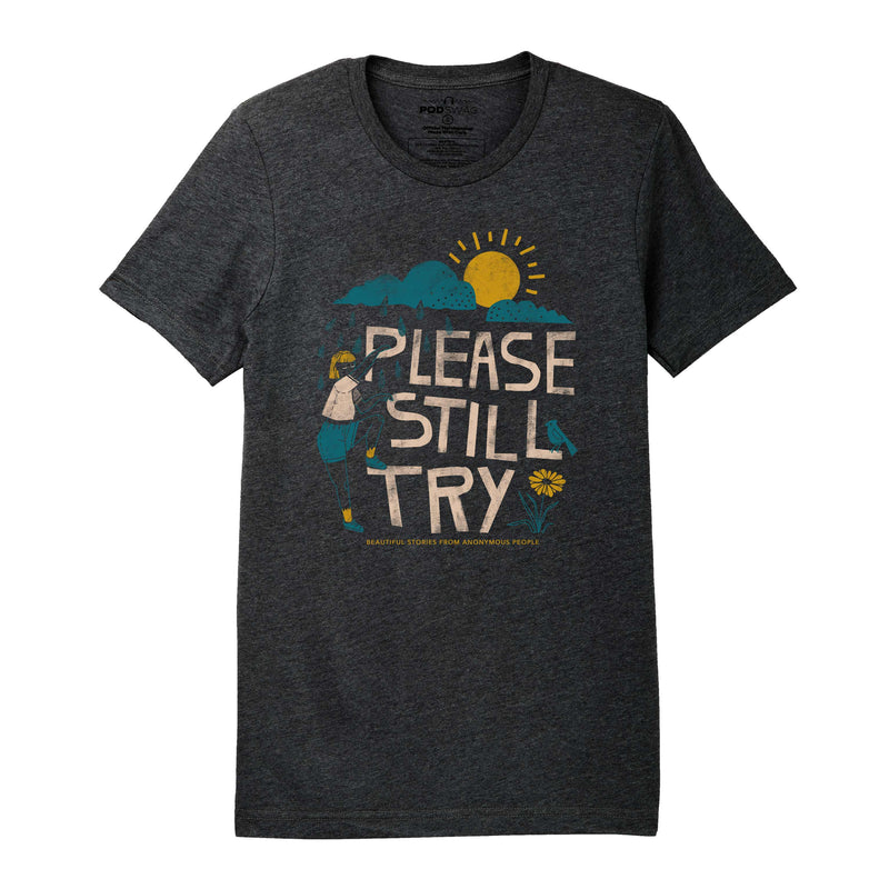 Beautiful Anonymous: Please Still Try T-shirt