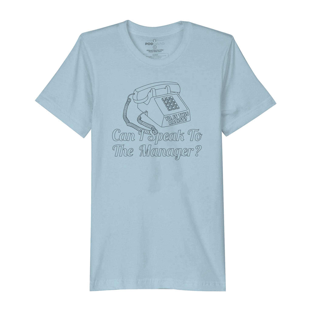 Yo Is This Racist: Manager T-shirt