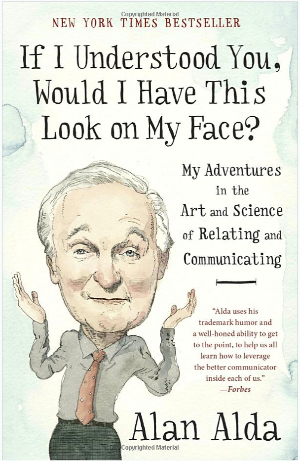 SIGNED-If I Understood You, Would I Have This Look on My Face?: My Adventures in the Art and Science of Relating and Communicating