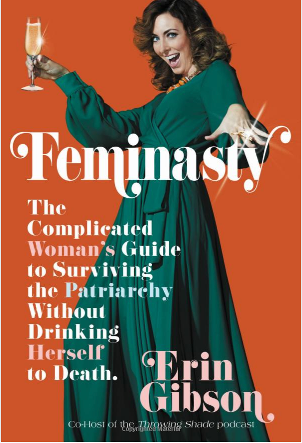 SIGNED Feminasty: The Complicated Woman's Guide to Surviving the Patriarchy Without Drinking Herself to Death