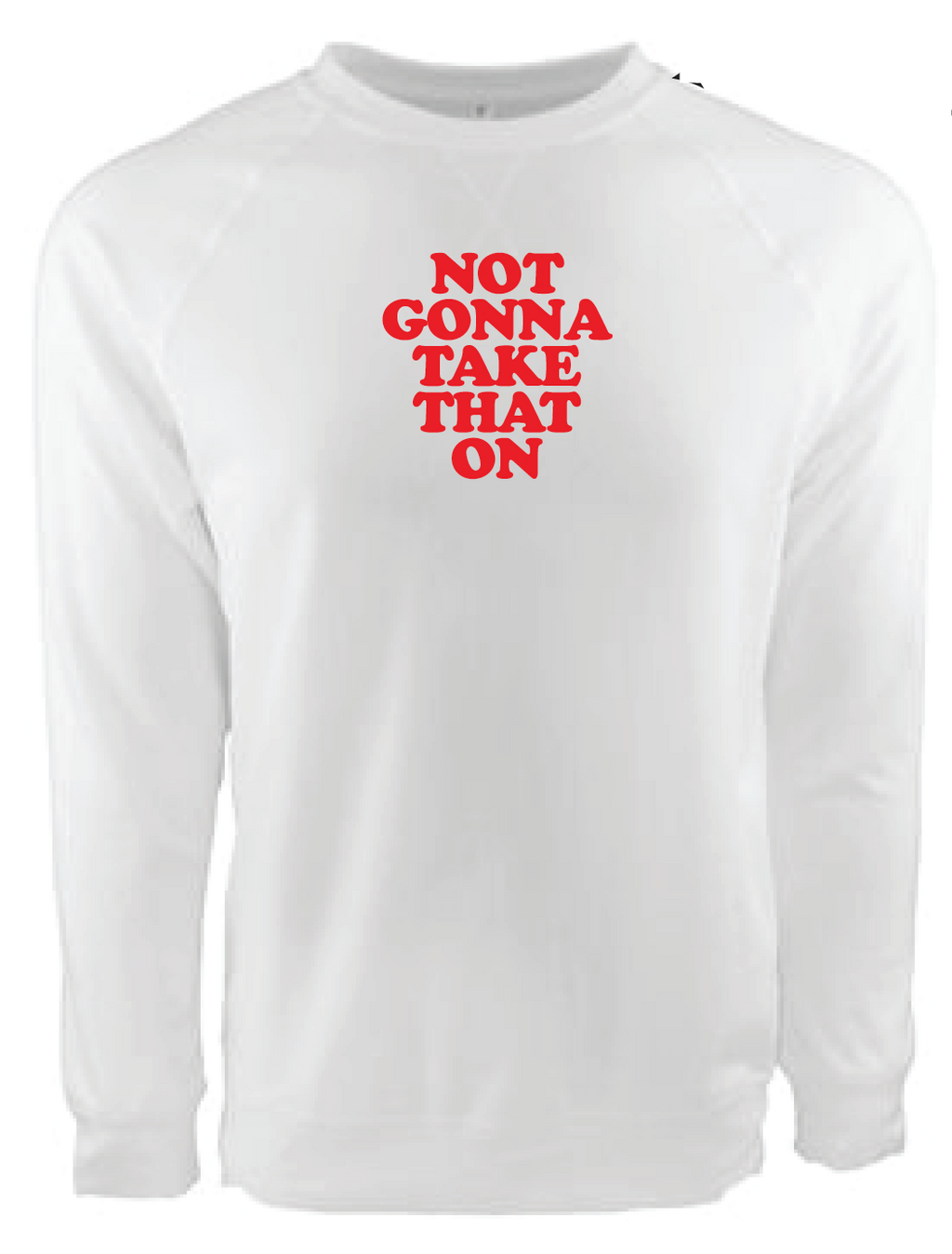 Bitch Sesh: Not Gonna Take That On Unisex Sweatshirt