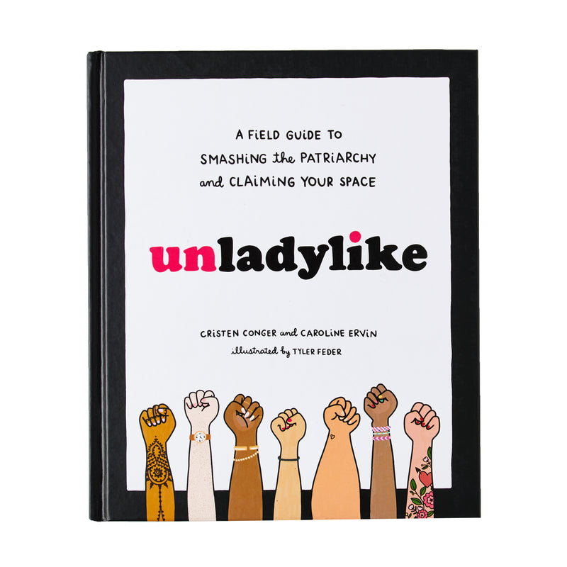 SIGNED Unladylike: A Field Guide to Smashing the Patriarchy and Claiming Your Space