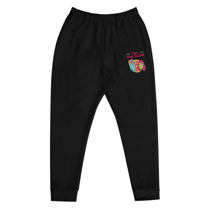 I Saw What You Did: Unisex Joggers