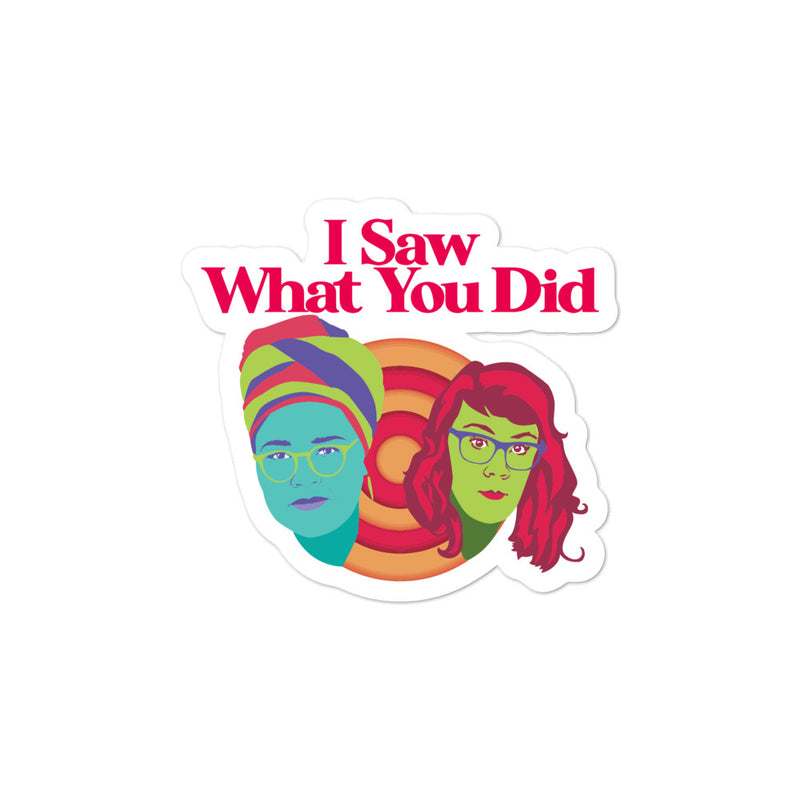 I Saw What You Did: Sticker