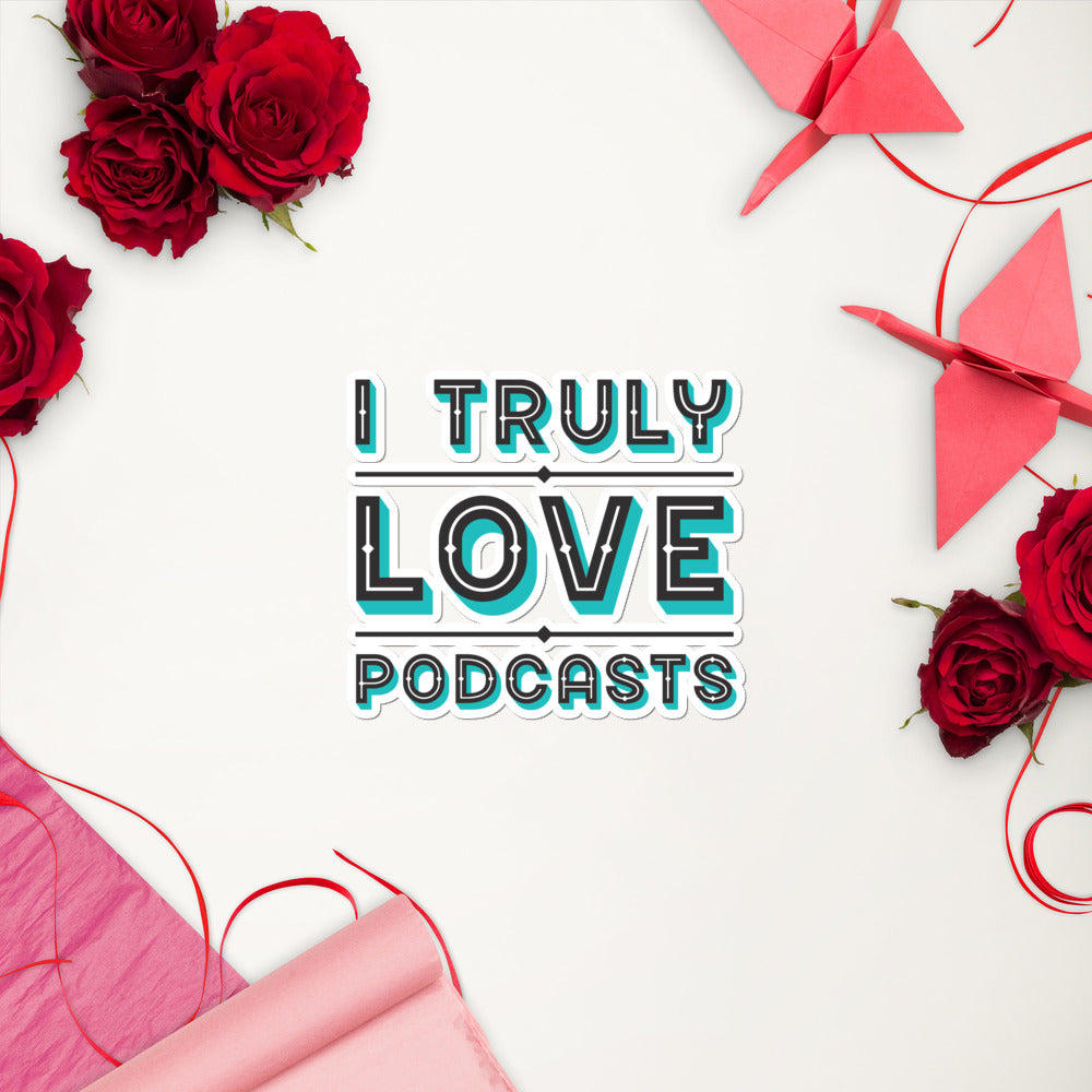 Truly Love Podcasts Sticker
