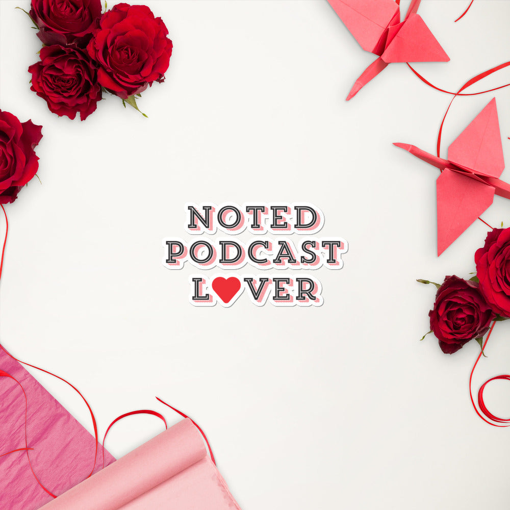 Noted Podcast Lover Sticker