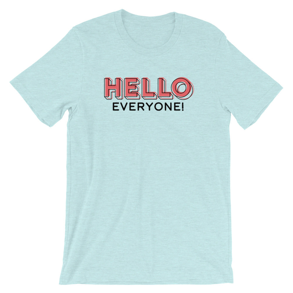 How Did This Get Played: Hello Everyone T-shirt