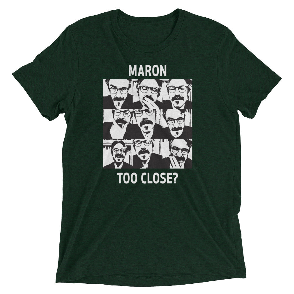 WTF: Too Close Emerald T-shirt