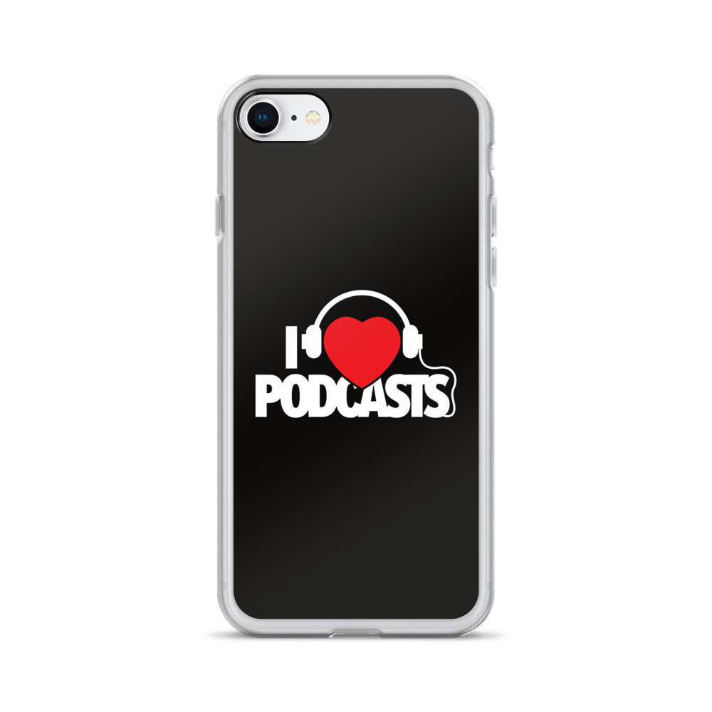 I Love Podcasts: iPhone Case