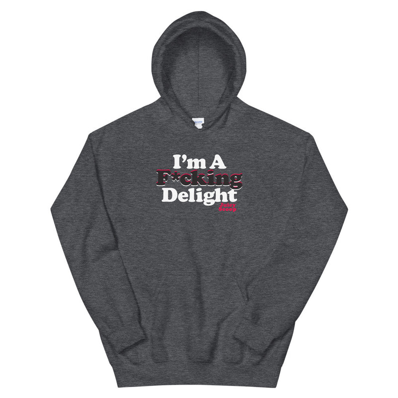 Juicy Scoop: I'm a F*cking Delight Unisex Hoodie