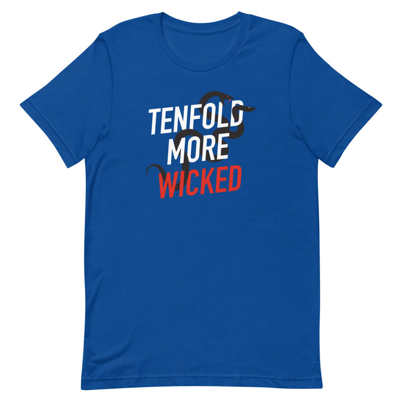 Tenfold More Wicked: T-Shirt