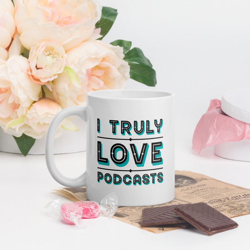 Truly Love Podcasts Mug