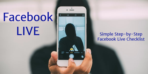 Simple Step-by-Step Guide to Facebook Live Checklist
