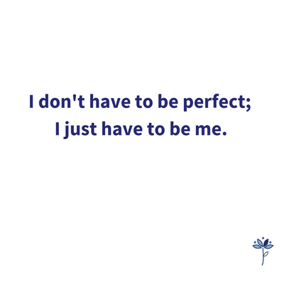 I Don't Have to Be Perfect