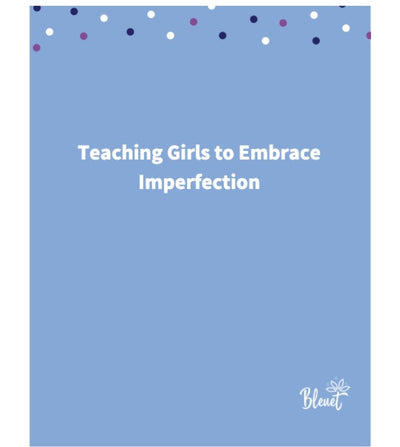 Teaching Girls to Embrace Imperfection