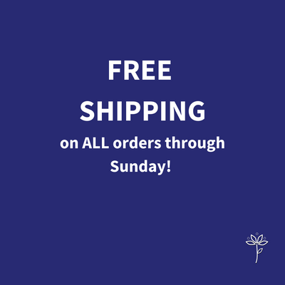 Free Shipping on ALL orders through Sunday!