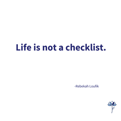 Life is Not a Checklist