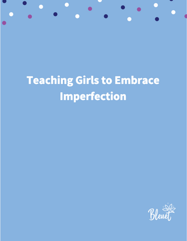 Teaching Girls to Embrace Imperfection Downloadable e-book