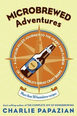 Microbrewed Adventures - by Charlie Papazian