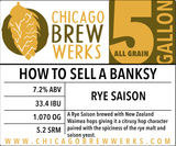 CBW How To Sell A Banksy (RYE SAISON)- 5 Gallon All Grain Ingredient Kit