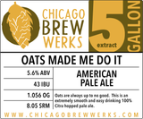 CBW Oats Made Me Do It (AMERICAN PALE ALE) - 5 Gallon Extract Ingredient Kit