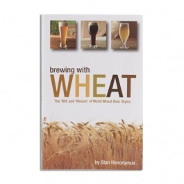Brewing With Wheat - The Wit and Weizen of World Wheat Beer Styles