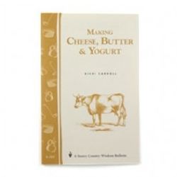 Making Cheese, Butter & Yogurt by Ricki Carroll